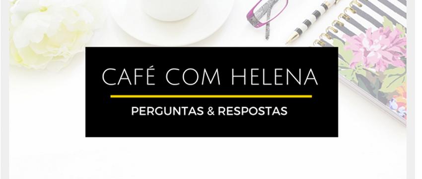 Café com Helena – Perguntas e Respostas