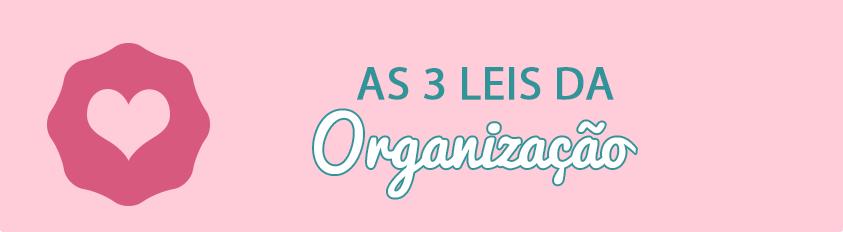 3 Leis da Organização da Casa