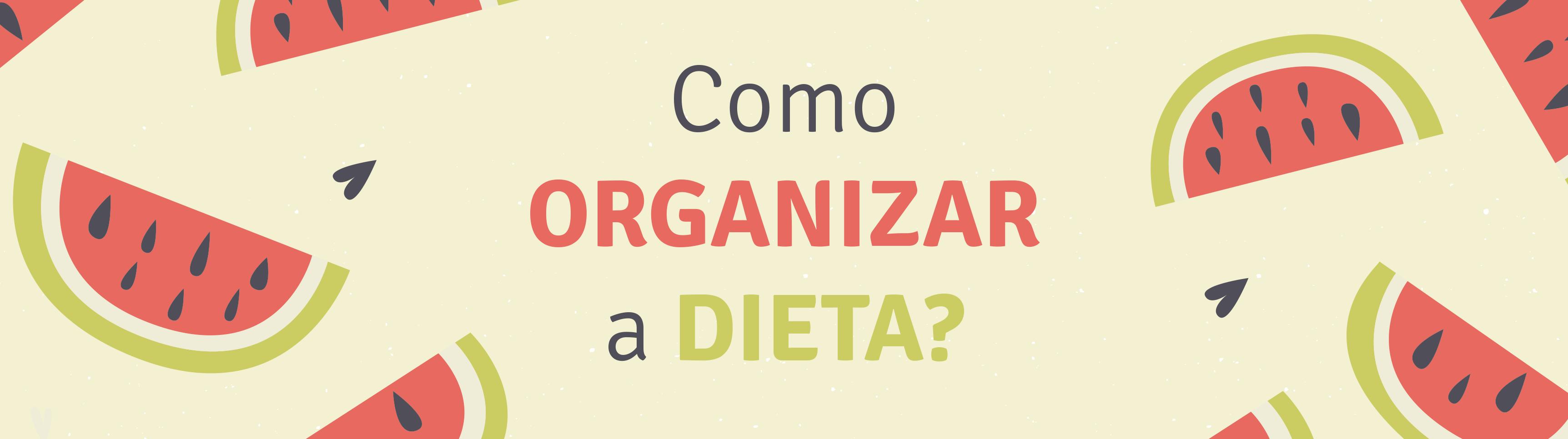 Como Organizar a Dieta