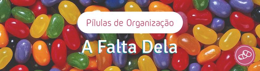 Pílulas de Organização – O que representa a falta de organização?