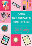 Como organizar o Home Office